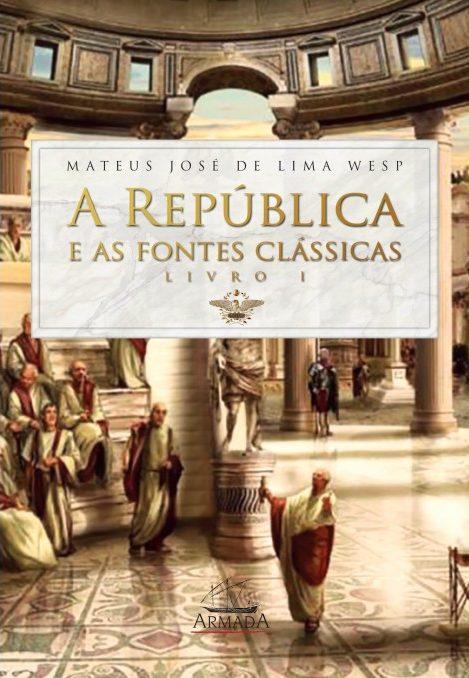 A REPÚBLICA E AS FONTES CLÁSSICAS