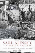 Saul Alinsky E A Anatomia Do Mal